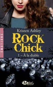 Rock Chic tome 1 : A la diable - Kristen Ashley
